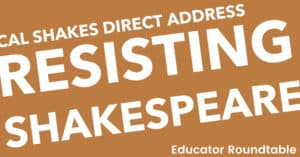 Resisting Shakespeare Educator Panel