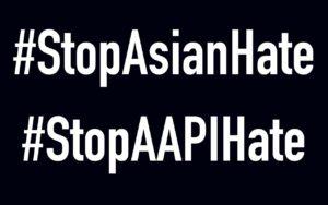 #StopAsianHate #StopAAPIHate